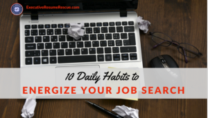 10 Daily Habits to Energize Your Job Hunt