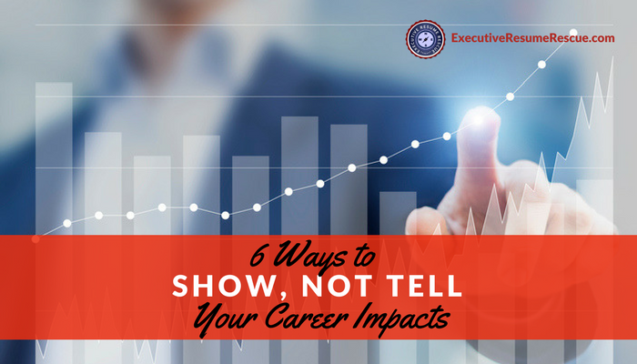 6 Ways to Show, Not Tell Your Career Impacts
