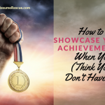 How to Showcase Your Achievements When You (Think You) Don't Have Any