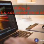 10 Ways to Tailor & Age-Proof Your Resume