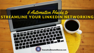 6 Automation Hacks to Streamline Your LinkedIn Networking