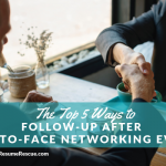 The Top 5 Ways to Follow-Up After Face-to-Face Networking Events