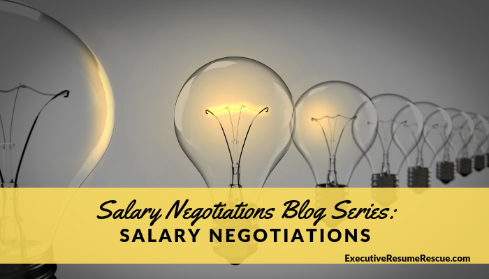 Salary Negotiations Blog Series: Salary Negotiations