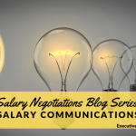 Salary Negotiations Blog Series: Salary Positioning
