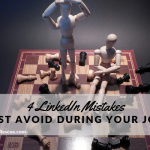 4 LinkedIn Mistakes You Must Avoid During Your Job Hunt