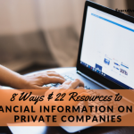 8 Ways & 22 Resources to Find Financial Information on Public & Private Companies