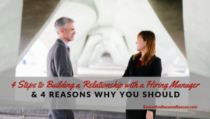 4 Steps to Building a Relationship with a Hiring Manager Online & 4 Reasons Why You Should