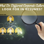 What Do Different Corporate Cultures Look for in Resumes?