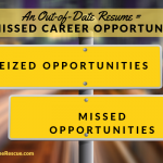 An Out-of-Date Resume = A Missed Career Opportunity